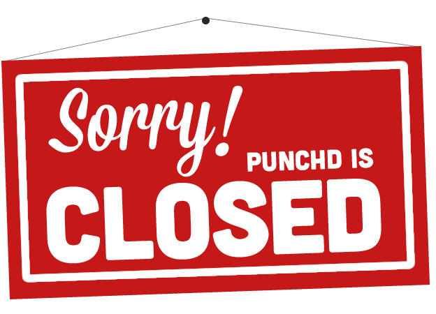 punchd is closed